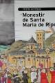 Petita historia del Monestir de Santa Maria de Ripoll